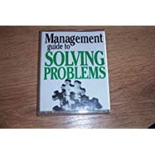 Management Guide to Solving Problems (Management Guides)