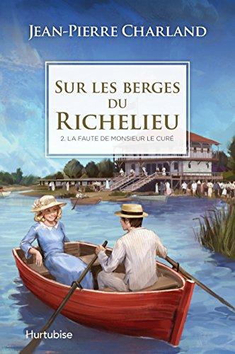 Sur les Berges du Richelieu V. 02 la Faute de Monsieur le Cure