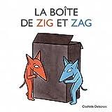 La boîte de Zig et Zag   Delacroix, Clothilde (1977-....). Auteur