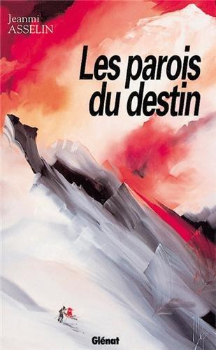 Les parois du destin par Jean-Michel Asselin