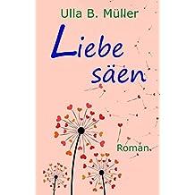 Liebe säen: Liebesroman (Stadt-Land-Liebe-Reihe 2)