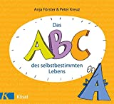 Das ABC des selbstbestimmten Lebens