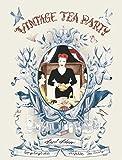 Vintage Tea Party: So gelingt die perfekte Tea Party