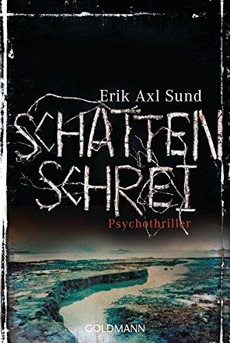 Sund, Erik Axl: Schattenschrei