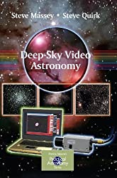 Deep-Sky Video Astronomy (The Patrick Moore Practical Astronomy Series)