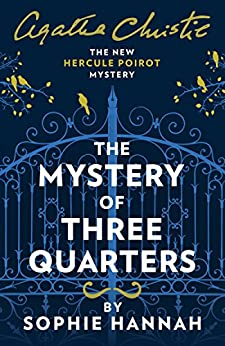 The Mystery of Three Quarters: The New Hercule Poirot Mystery by [Hannah, Sophie]