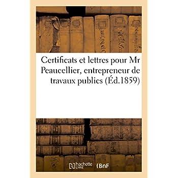 Certificats et lettres pour Mr Peaucellier, entrepreneur de travaux publics