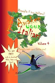 Risveglia il tuo Italiano! Awaken Your Italian! - Volume 4 (Italian Edition) von [Libertino, Antonio]