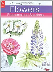 Drawing and Painting Flowers: Problems and Solutions