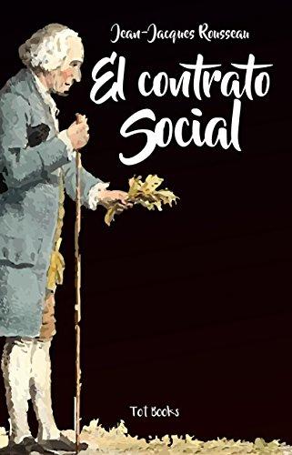 El Contrato Social o Principios del Derecho Político (Con anotaciones) por Jean-Jacques Rousseau