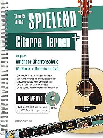Spielend Gitarre Lernen: Die große Anfänger-Gitarrenschule (mit