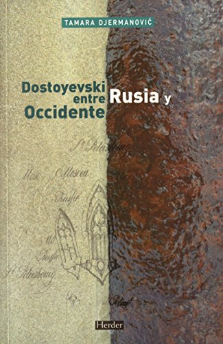 Dostoyevski entre Rusia y Occidente por Tamara Djermanovic