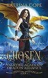 Chosen: Book 1 (Valkyrie Academy Dragon Alliance, Band 1)