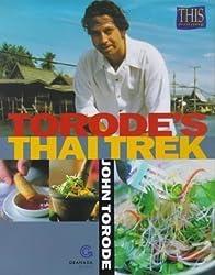 Torode's Thai Trek by Torode, John (1999)