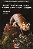 Manual de métodos de estudio del comportamiento en carnívoros