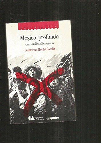 MEXICO PROFUNDO. UNA CIVILIZACION NEGADA