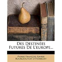 Des Destinées Futures De L'europe...