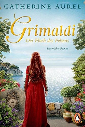 Aurel, Catherine: Grimaldi - Der Fluch des Felsens