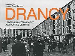 DRANCY, UN CAMP D'INTERNEMENT AUX PORTES DE PARIS (HISTOIRE)