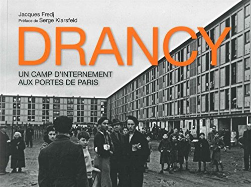 Drancy : Un camp d'internement aux portes de Paris par Jacques Fredj