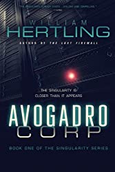 Avogadro Corp: The Singularity Is Closer Than It Appears: Volume 1