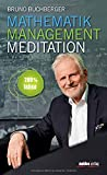 Mathematik - Management - Meditation: 200 % leben