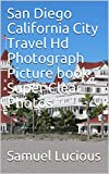 San Diego California City Travel Hd Photograph Picture book Super Clear Photos (English Edition)