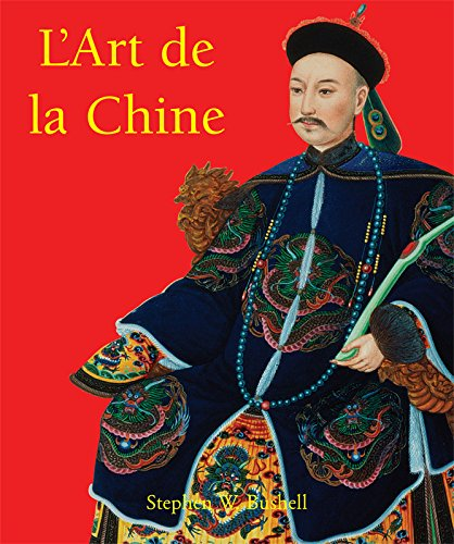 L'Art de la Chine (Antike Französische China)