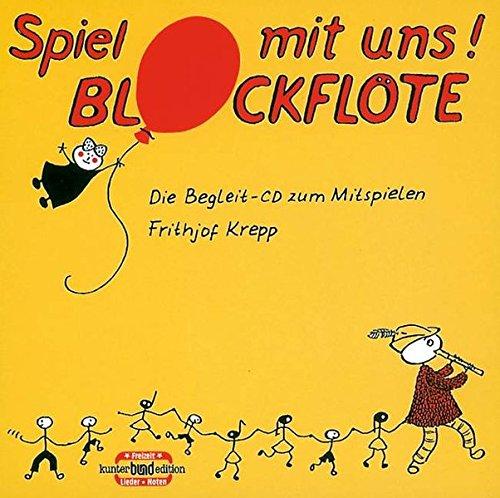 Spiel mit uns! Blockflöte: Die Begleit-CD zum Mitspielen. Sopran-Blockflöte. CD. (kunter-bund-edition)