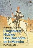 Don Quichotte: L'Ingénieux Hidalgo Don Quichotte de la Manche, première partie (French Edition)