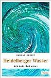 Heidelberger Wasser (Der Badische Krimi) - Hannah Corvey