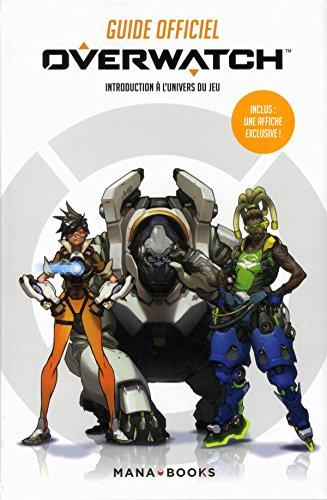 Guide officiel Overwatch - Introduction à l'univers du jeu