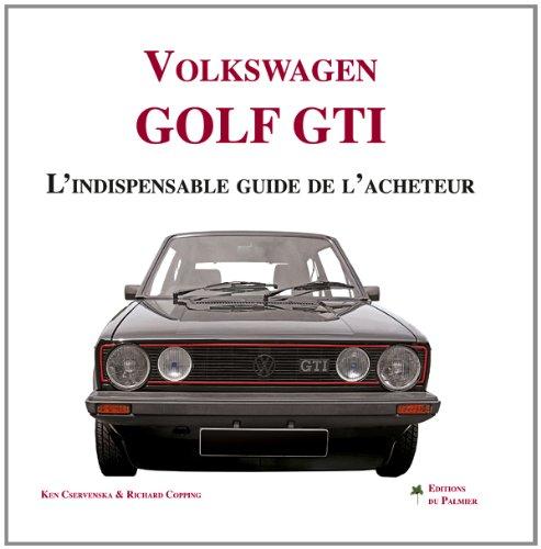 VW Golf GTI, l'indispensable guide de l'acheteur par Cservenska / Copping