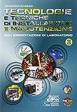 Tecnologie e tecniche di installazione e manutenzione. Con esercitazioni di laboratorio. Per gli Ist. professionali. Con CD-ROM. Con e-book. Con espansione online: 3