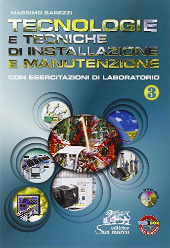 Tecnologie e tecniche di installazione e manutenzione. Con esercitazioni di laboratorio. Con e-book. Con espansione online. Per gli Ist. professionali. Con CD-ROM: 3