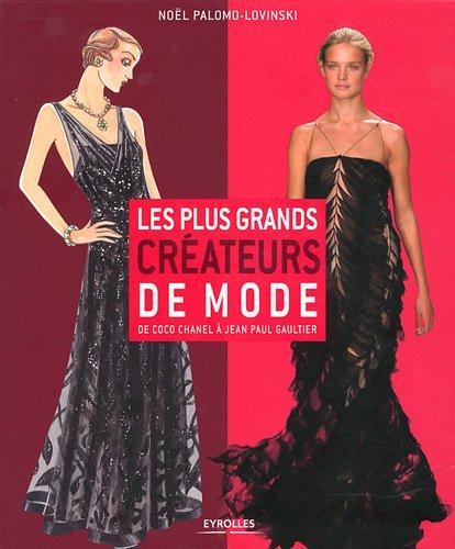 Les plus grands crateurs de mode : De Coco Chanel  Jean Paul Gaultier
