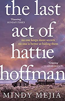 The Last Act of Hattie Hoffman: Twisty, shocking psychological thriller with the best heroine you will meet this year by [Mejia, Mindy]