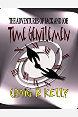 Time Gentlemen (The Adventures of Jack and Joe Book 1) Kindle Edition