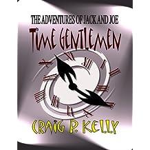 Time Gentlemen (The Adventures of Jack and Joe Book 1)