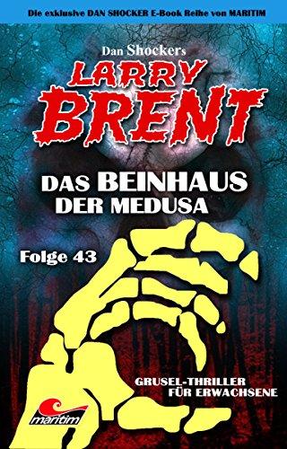 Dan Shockers LARRY BRENT 43 - Das Beinhaus der Medusa (German ...