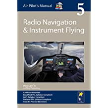 Air Pilot's Manual - Radio Navigation and Instrument Flying: Volume 5