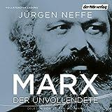 Marx: Der Unvollendete - Jürgen Neffe