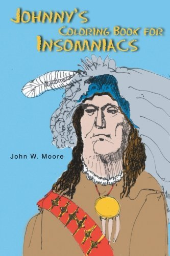 Johnny's Coloring Book for Insomniacs by Moore, John W. (2012) Paperback