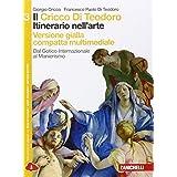 Il Cricco di Teodoro. Itinerario nell'arte. Ediz. gialla. Con e-book. Con espansione online. Per le Scuole superiori: 3