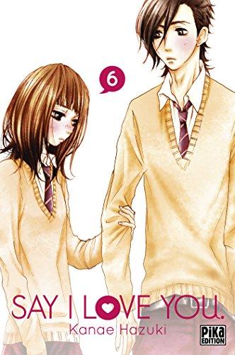 Say I Love You. T06 par Kanae Hazuki