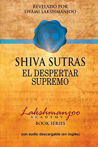 Shiva Sutras: El Despertar Supremo por Swami Lakshmanjoo
