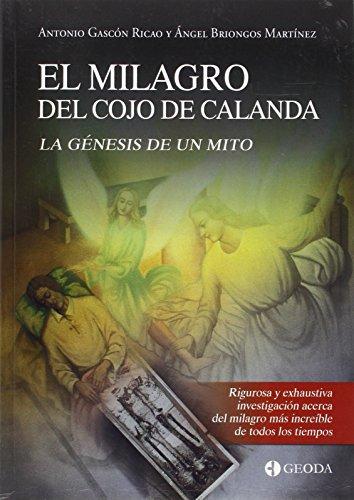 El milagro del cojo de Calanda: La génesis de un mito por Antonio Gascón Ricao