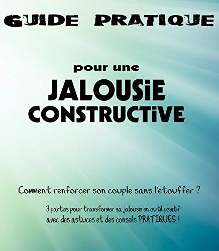 Guide Pratique pour une Jalousie Constructive: De la théorie... à la pratique ! par Adi Mocheroch