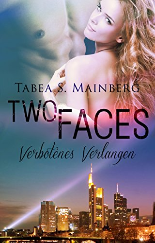 Two Faces: Verbotenes Verlangen