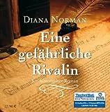 Eine gefährliche Rivalin: Ungekürzte Lesung auf 12 CDs - Diana Norman